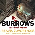 Burrows: A Red River Mystery Audiobook by Reavis Z. Wortham Narrated by Traber Burns