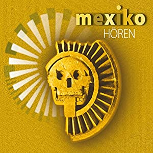 Mexiko hören Audiobook