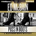 Puss in Boots: Matthew Hope, Book 7 Audiobook by Ed McBain Narrated by Luke Daniels