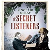 The Secret Listeners: How the Y Service Intercepted the Secret German Codes for Bletchley Park | [Sinclair McKay]