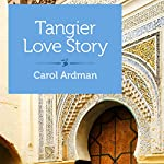 Tangier Love Story: Jane Bowles, Paul Bowles, and Me | Carol Ardman