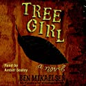 Tree Girl (       UNABRIDGED) by Ben Mikaelsen Narrated by Amber Sealey