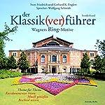Der Klassik(ver)führer. Wagners Ring-Motive   Sven Friedrich,Gerhard K. Englert