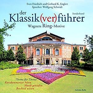 Der Klassik(ver)führer. Wagners Ring-Motive Hörbuch