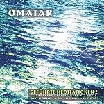 Geführte Meditationen 2: Gesprochene Meditationen mit Musik |  Omatar
