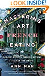 Mastering the Art of French Eating: F...