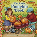 The Little Pumpkin Book (Jellybean Books(R)) (0375801065) by Bratun, Katy