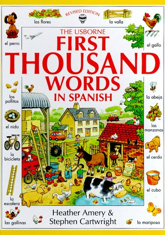 The Usborne First Thousand Words in Spanish: With Easy Pronunciation Guide (First Picture Book) (Spanish and English Edition), Amery, Heather