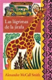 Alexander McCall Smith LAS Lagrimas De LA Jirafa (No. 1 Ladies' Detective Agency)
