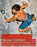 Besser Klettern: Technik und Sicherheit für Halle und Fels