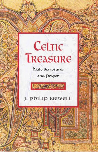 Celtic Treasure: Daily Scriptures and Prayer: John Philip Newell: 9780802829832: Amazon.com: Books