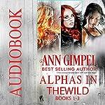 Alphas in the Wild: Urban Fantasy Romance Collection | Ann Gimpel