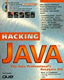 img - for Hacking Java: The Java Professional's Resource Kit book / textbook / text book