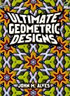 Ultimate Geometric Designs (Dover Pictorial Archive)