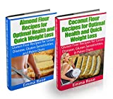 Almond Flour & Coconut Flour Recipes Box Set: Gluten Free Recipes for Celiac Disease, Gluten Sensitivities, & Paleo Diets (FREE BONUS INCLUDED): Gluten ... almond flour, coconut flour cookbook)