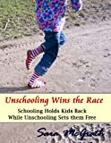 Unschooling Wins the Race