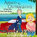 Armed and Outrageous: An Agnes Barton Mystery , Book 1 (       UNABRIDGED) by Madison Johns Narrated by Toni Orans