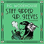 Stiff Upper Lip, Jeeves (       UNABRIDGED) by P.G. Wodehouse Narrated by Jonathan Cecil