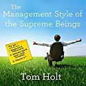The Management Style of the Supreme Beings Audiobook by Tom Holt Narrated by To Be Announced