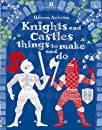 Knights & Castles Things to Make and Do (Usborne Activities)