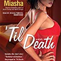 'Til Death Audiobook by  Miasha Narrated by Jessica Pimentel