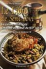 Le Libre de Sent Sovi : La cuisine m�di�vale catalane au d�but du XIVe si�cle - Recettes d'apr�s le manuscrit par Marty-Dufaut