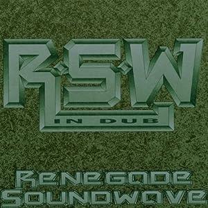 Renegade Soundwave in Dub