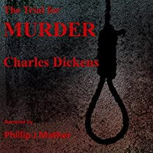 The Trial for Murder Audiobook by Charles Dickens Narrated by Plillip J. Mather