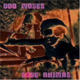 echange, troc Bob Moses - Love Animal