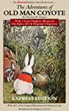 img - for The Adventures of Old Man Coyote: With 3 Lost Chapters Restored (Illustrated) (EXPRESS EDITION) (The Restored Bedtime Story Books) book / textbook / text book