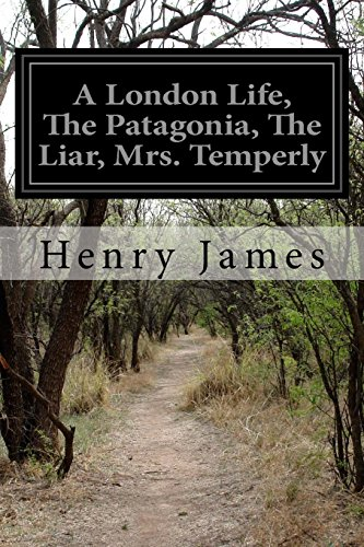 A London Life, The Patagonia, The Liar, Mrs. Temperly