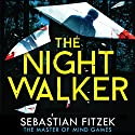 The Nightwalker Audiobook by Sebastian Fitzek Narrated by Robert Glenister