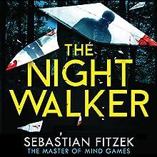 The Nightwalker Audiobook by Sebastian Fitzek Narrated by Robert Glenister