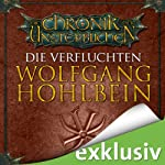 Die Verfluchten (Die Chronik der Unsterblichen 8) | Wolfgang Hohlbein