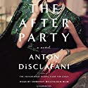 The After Party: A Novel Hörbuch von Anton DiSclafani Gesprochen von: Dorothy Dillingham Blue