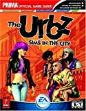 Greg Kramer The URBZ: Sims in the City - The Official Strategy Guide (Prima Official Game Guides)