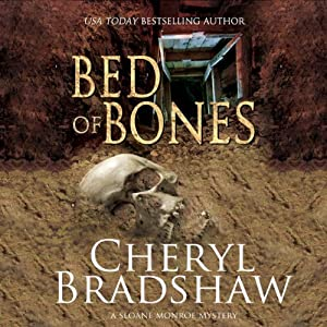 Bed of Bones: A Sloane Monroe Novel, Book Five | [Cheryl Bradshaw]
