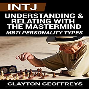 INTJ: Understanding & Relating with the Mastermind Audiobook
