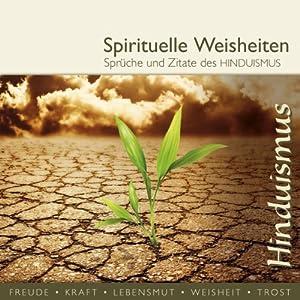 Sprüche und Zitate des Hinduismus (spirituelle Weisheiten) Hörbuch