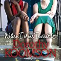 When I Was Invisible Audiobook by Dorothy Koomson Narrated by Susy Kane, Sara Powell