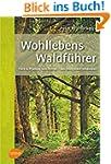 Wohllebens Waldf�hrer: Tiere und Pfla...