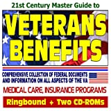 echange, troc U.S. Government - 21st Century Master Guide to Veterans Benefits and the VA - Compensation, Appeals, Disability, Medical Care, Insurance Programs