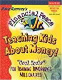 Financial Peace Jr.: Teaching Kids About Money! Cool Tools For Training Tomorrow s Millionaires!