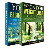 YOGA 2 in 1 Bundle: 9 Super Useful Tips to Learn How to do Yoga, Improve Yoga Poses and Experience the Benefits of Yoga - Yoga for Beginners WITH PICTURES!