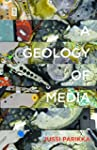 A Geology of Media (Electronic Mediat...
