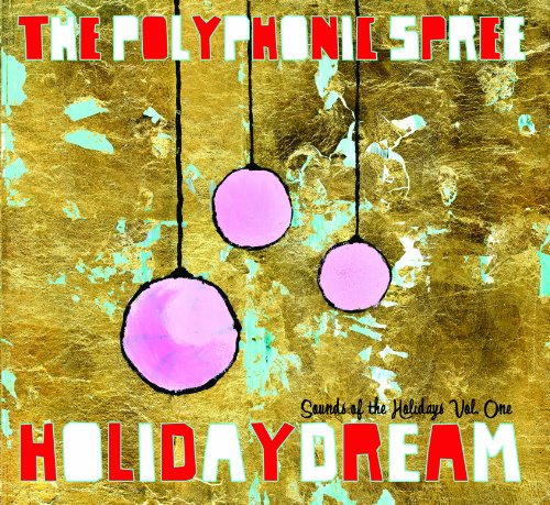 Holidaydream: Sounds of the Holidays Vol. One, The Polyphonic Spree