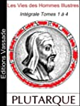 Les Vies des Hommes Illustres (Int�gr...