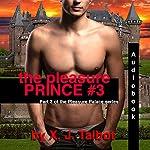 The Pleasure Prince #3: The Pleasure Palace Series #3 | X.J. Talbot