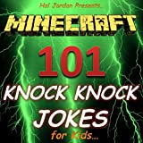 Minecraft: 101 Knock Knock Jokes For Kids (Joke Books for Kids)