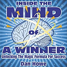 Inside the Mind of a Winner: Unlocking the Magic Formula for Success Audiobook by Dan Howe Narrated by Sonny Dufault